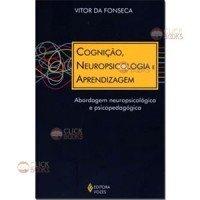 Cognição, neuropsicologia e aprendizagem