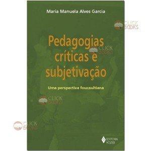 Pedagogias críticas e subjetivação