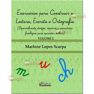 Exercícios para construir a leitura, escrita e ortografia - Vol. 2