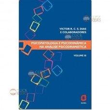 Psicopatologia e psicodinâmica na análise psicodramática - Vol. III