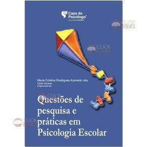 Questões de pesquisa e práticas em psicologia escolar