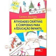 Atividades criativas e corporais para a educação infantil