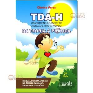 TDA-H - Transtorno de déficit de atenção e hiperatividade: da teoria à prática