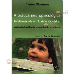 A prática neuropsicológica fundamentada em Luria e Vygotsky