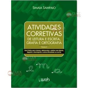 Atividades corretivas de leitura e escrita, grafia e ortografia - Vol. 2