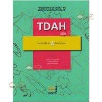 Transtorno de déficit de atenção/hiperatividade (TDAH): Prática clínica & educacional