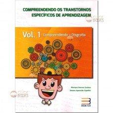 Compreendendo os transtornos específicos de aprendizagem -  Vol. 1