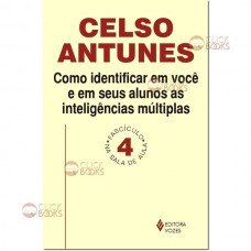 Como identificar em você e em seus alunos as inteligências múltiplas - Vol. 4
