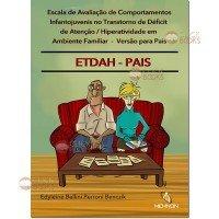 ETDAH-PAIS - Escala de avaliação de comportamentos infantojuvenis no Transtorno de Déficit de Atenção/Hiperatividade em ambiente familiar – Versão para pais