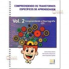 Compreendendo os transtornos específicos de aprendizagem - Vol. 2