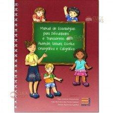 Manual de estratégias para dificuldades e transtornos de atenção, leitura, escrita, ortografia e caligrafia