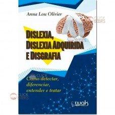 Dislexia, dislexia adquirida e disgrafia