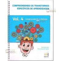 Compreendendo os transtornos específicos de aprendizagem - Vol. 4