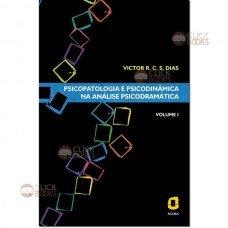 Psicopatologia e psicodinâmica na análise psicodramática - Vol. I